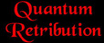 Quantum Retribution